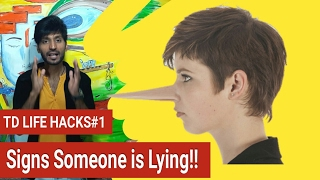 TD LIFE HACKS#1 | Signs Someone Is Lying!