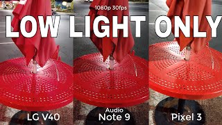 LG V40 Vs Google Pixel 3 Vs Galaxy Note 9 Camera Comparison | LOW LIGHT ONLY | SHOCKING RESULTS !!