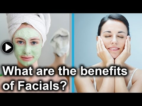 What are the benefits of facials?