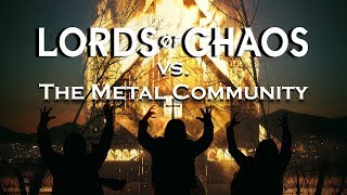 """Lords of Chaos"" vs The Metal Community (Re-Upload)"