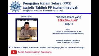 Bag 1 Kajian Islam   4 Fondasi Islam yang Berkemajuan   Ust Yunahar Ilyas