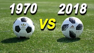 1970 vs 2018 - Match Ball Test! Which football is better?