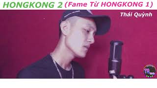 HONGKONG 2 | Cảm hứng từ HONGKONG1 | Thái Quỳnh
