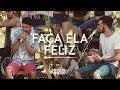 FAÇA ELA FELIZ - Maycon e Vinicius (DVD Social do Maycon e Vinicius)
