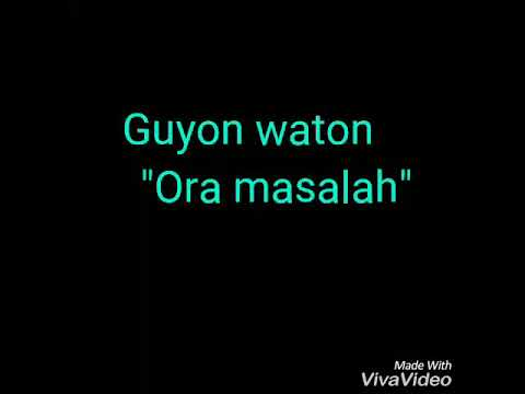 Guyonwaton _  Ora Masalah (official Video Lirik)