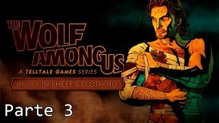 The Wolf Among Us - Episodio 4 - Parte 3 Walkthrough - Español (PC Gameplay HD)