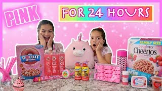 24 HOURS EATING ONLY PINK FOOD CHALLENGE   SISTER FOREVER