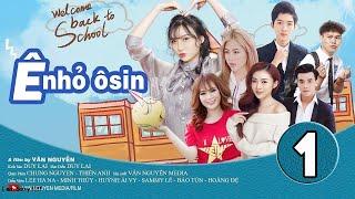Ê NHỎ OSIN [ TẬP 1]   Phim Học Đường 2019   Huỳnh Ái Vy - Cao Tùng Huy