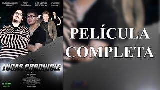 LUCAS CHRONICLE (PELÍCULA COMPLETA) HD