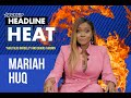 Married to Medicines' Mariah Huq Talks Infidelity and Dr. Heavenly Throwing Chairs | Headline Heat