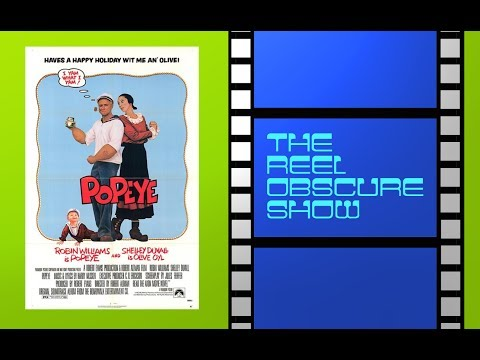 The Reel Obscure Show - Episode 2: Popeye (1980)