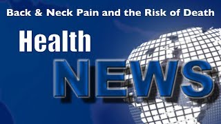 Today's Chiropractic HealthNews For You - Back Pain and Increased Mortality