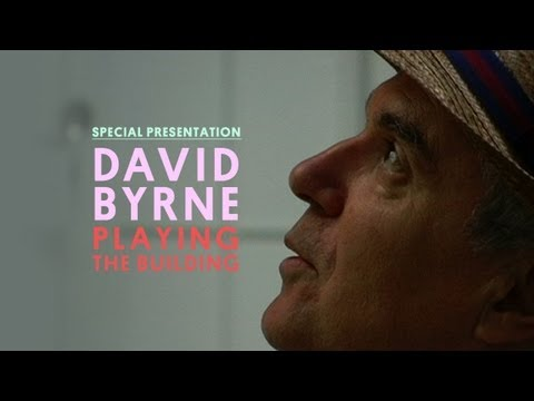 David Byrne - Playing The Building - Special Presentation