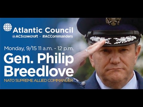 Address and Discussion with General Philip Breedlove, Supreme Allied Commander Europe