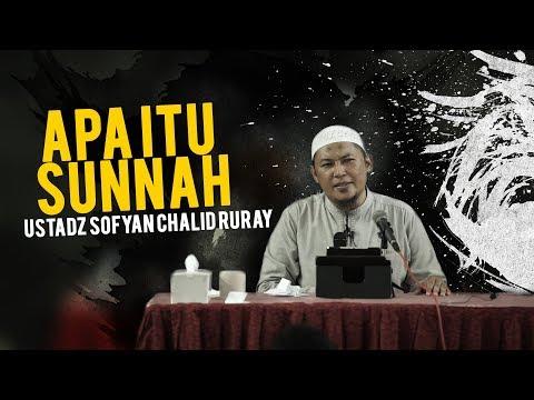 Apa itu Sunnah - Ustadz Sofyan Chalid Ruray