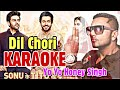 Dil Chori (Yo Yo Honey Singh) - KARAOKE With Lyrics | Sonu Ke Titu Ki Sweety | BasserMusic