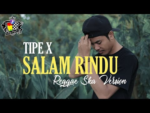 Tipe X - Salam Rindu (Reggae Ska Version) by. Jheje Project ft. Arven Skankin