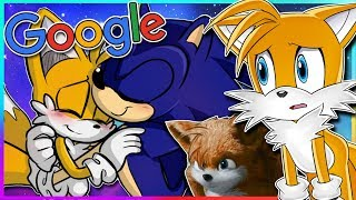 TAILS GOOGLES HIMSELF | Sonails WHY?