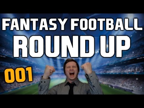 Premier League Round Up | Fantasy Football 002