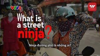 "Vietnam Special - What is a ""Street Ninja"" ? | VTV World"