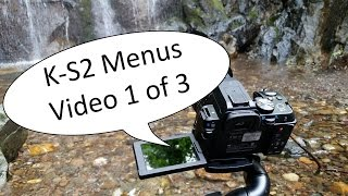Pentax K-S2 Video Manual 3 Part A -- Menu System