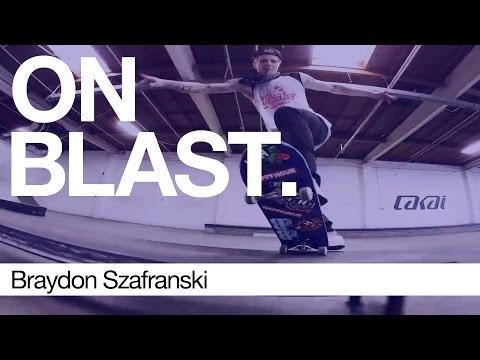Braydon Szafranski - ON BLAST. | Biebel's Park