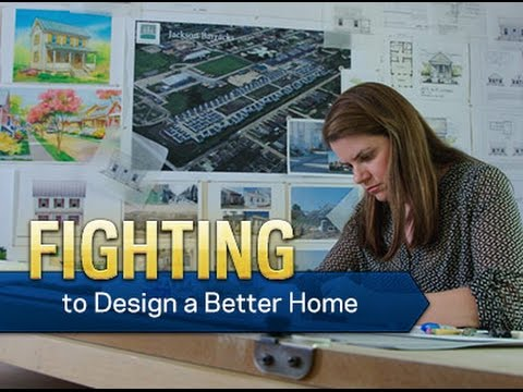 Fighting to Design a Better Home