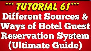 Different Sources and Ways of Hotel Guest Reservation System - Tutorial 61