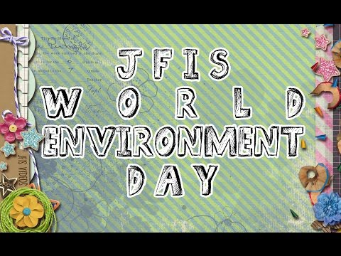 JFIS WORLD ENVIRONMENT DAY 2015