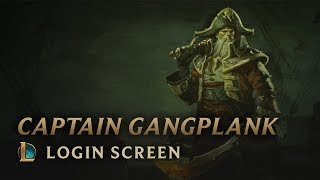 Gangplank, the Saltwater Scourge | Login Screen - League of Legends