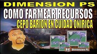 FARMEAR RECURSOS DE LA CIUDAD ONÍRICA ( CEPO BARION ) - DESTINY 2