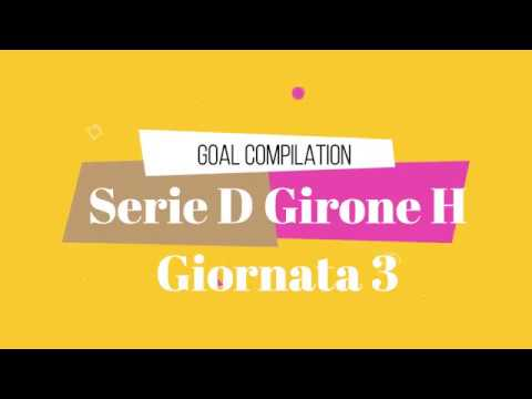 Goal Compilation – SERIE D GIRONE H 2018/19 – 3a Giornata 30-9-18