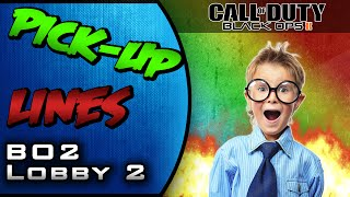 Black Ops 2: Pick Up Lines 2, Random Story's, Fun w/ Lobby (BO2 Comedy Gaming)