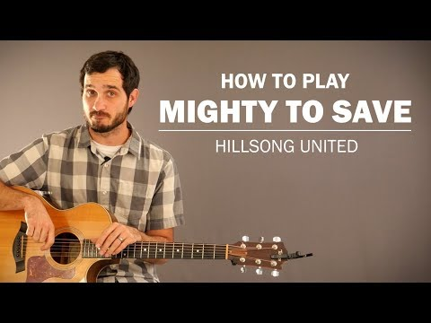 Mighty To Save (Hillsong United) | How To Play | Beginner Guitar Lesson