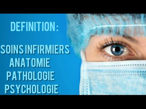Definitions:Soins infirmiers/Anatomie/Pathologie/ Psychologie