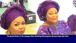 THE SHAGAYA BUBA WEDDING EXTRAVAGANZA