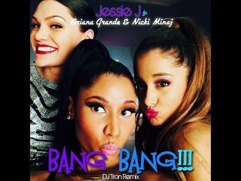 Jessie J - Bang Bang ft. Ariana Grande & Nicki Minaj (DJ Tron Remix)