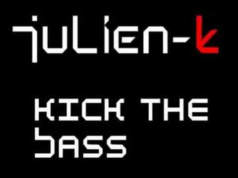 Julien-k - Kick The Bass