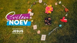 Svilen  Noev - Jesus (Official Video)