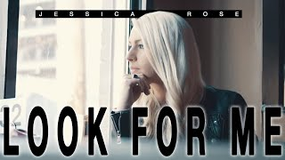 Jessica Rose - Look For Me (Official Video)