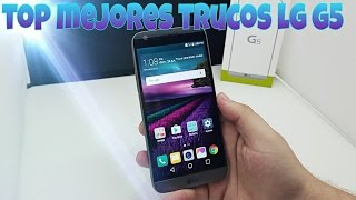 TOP Mejores Trucos: LG G5
