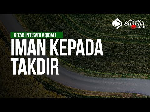 Iman Kepada Takdir #5 - Ustadz Khairullah Anwar Luthfi, Lc