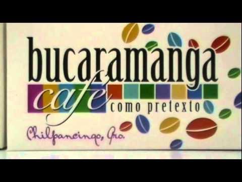 Bucaramanga Café - Promocional #1   Chilpancingo de los Bravo, Guerrero, México.
