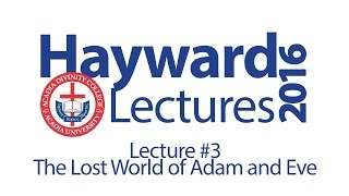 The Lost World of Adam and Eve - Dr. John Walton - Lecture 3 - Hayward 2016