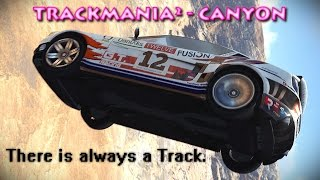 TrackMania² Canyon - There is always a Track