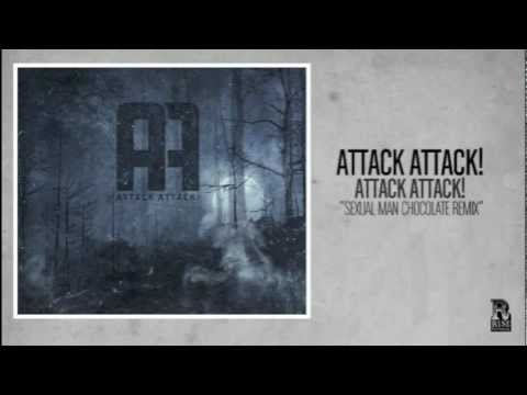 Attack Attack - Sexual Man Chocolate Remix