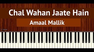 """How To Play """"Chal Wahan Jaate Hain"""" by Amaal Mallik