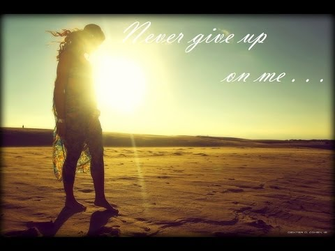 Josh Bates - Never Give Up On Me