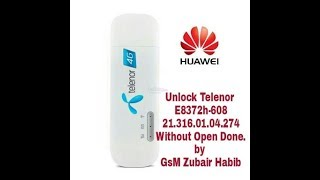 Unlock Telenor E8372h-608 21.316.01.04.274 Without Open