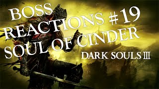 Dark Souls 3 | Boss Reactions 19 | Soul of Cinder + Usurpation of Fire Ending